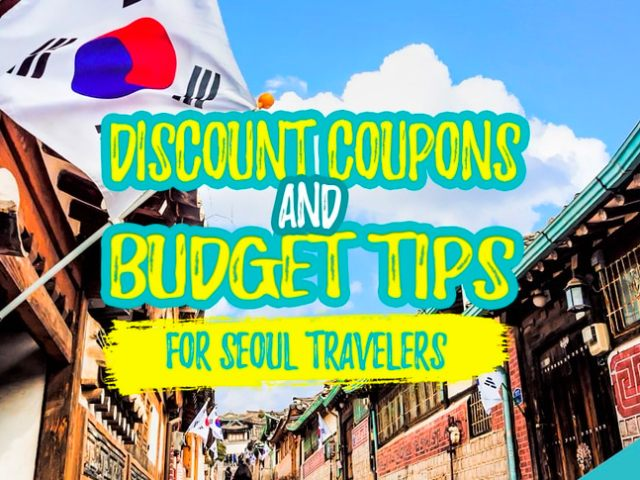 Discount Coupons and Budget Tips for Seoul Travelers