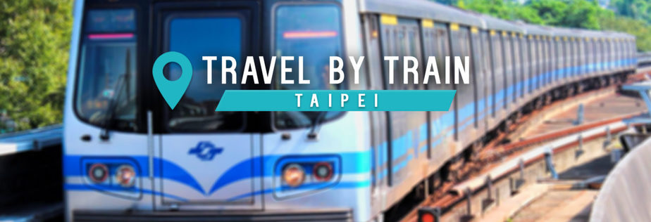 Ultimate Taiwan Guide: Taipei by Train