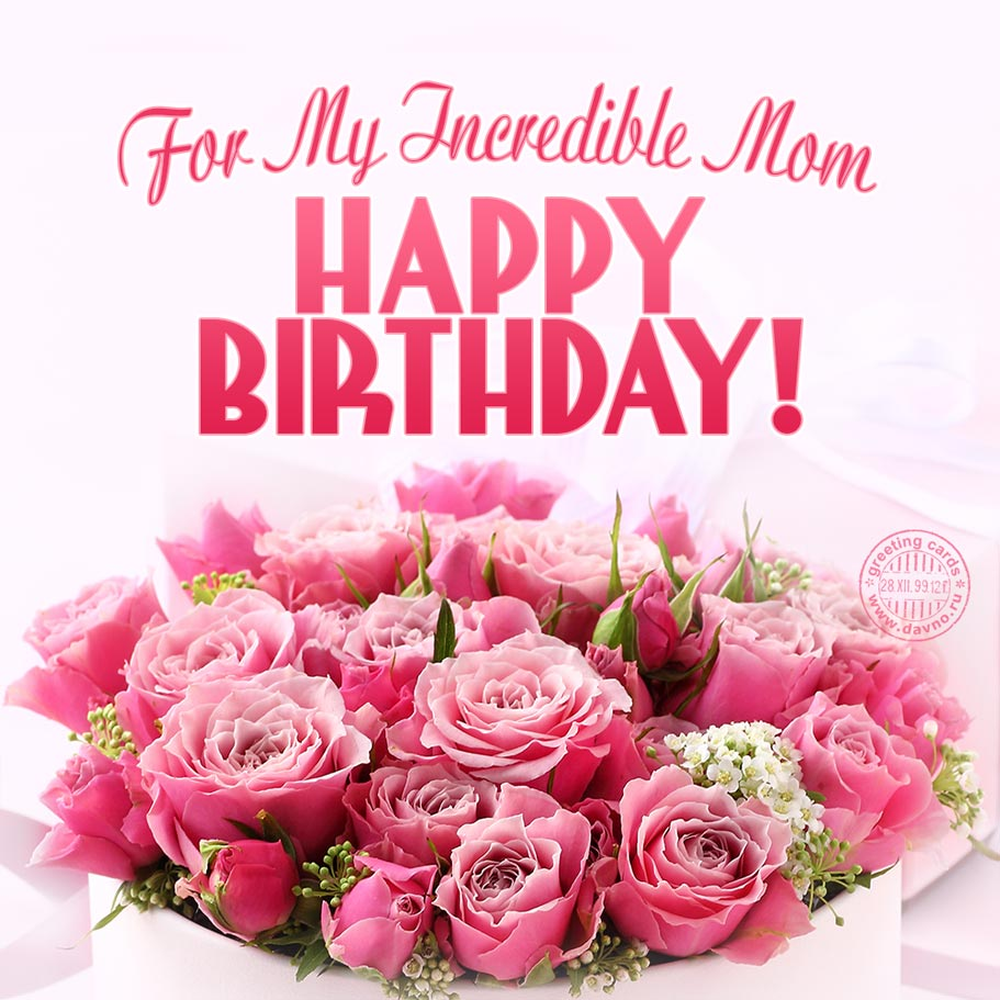 For My Incredible Mom Happy Birthday Download On Davno