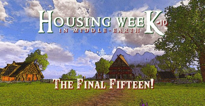 Housing Week in Middle-Earth #10 – The Final Fifteen !