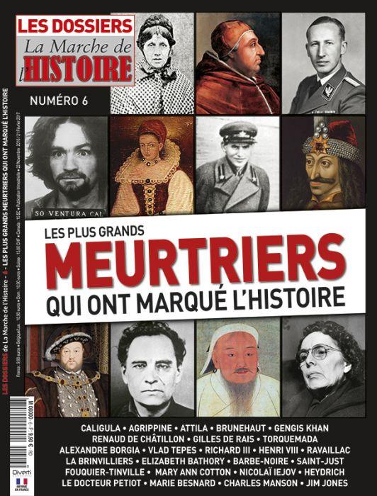 Les Plus Grands Meurtriers De L Histoire : grands, meurtriers, histoire, Dossiers, Marche, L'Histoire, Grands, Meurtriers, Marqué, L'histoire