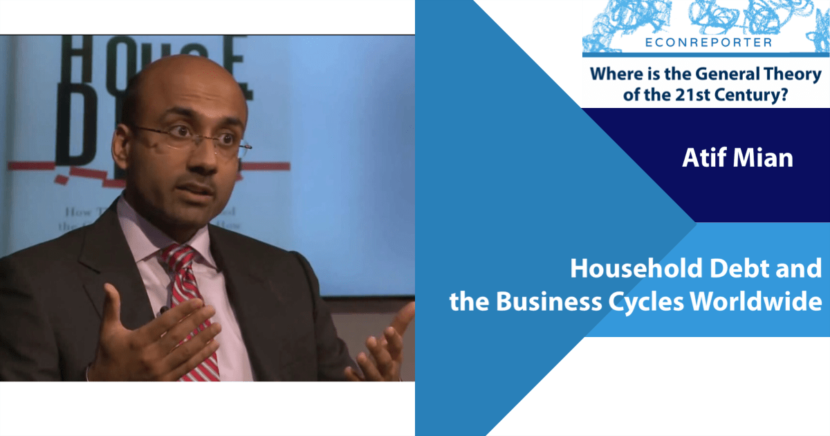How Household Debt affect the Global Business Cycles | Q&A with Atif Mian |