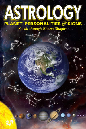 Astrology: Planet Personalities & Signs Speak through Robert Shapiro
