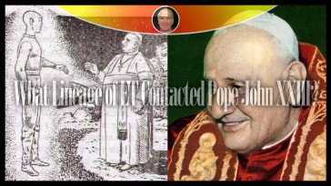 What Lineage of ET Contacted Pope John XXIII?