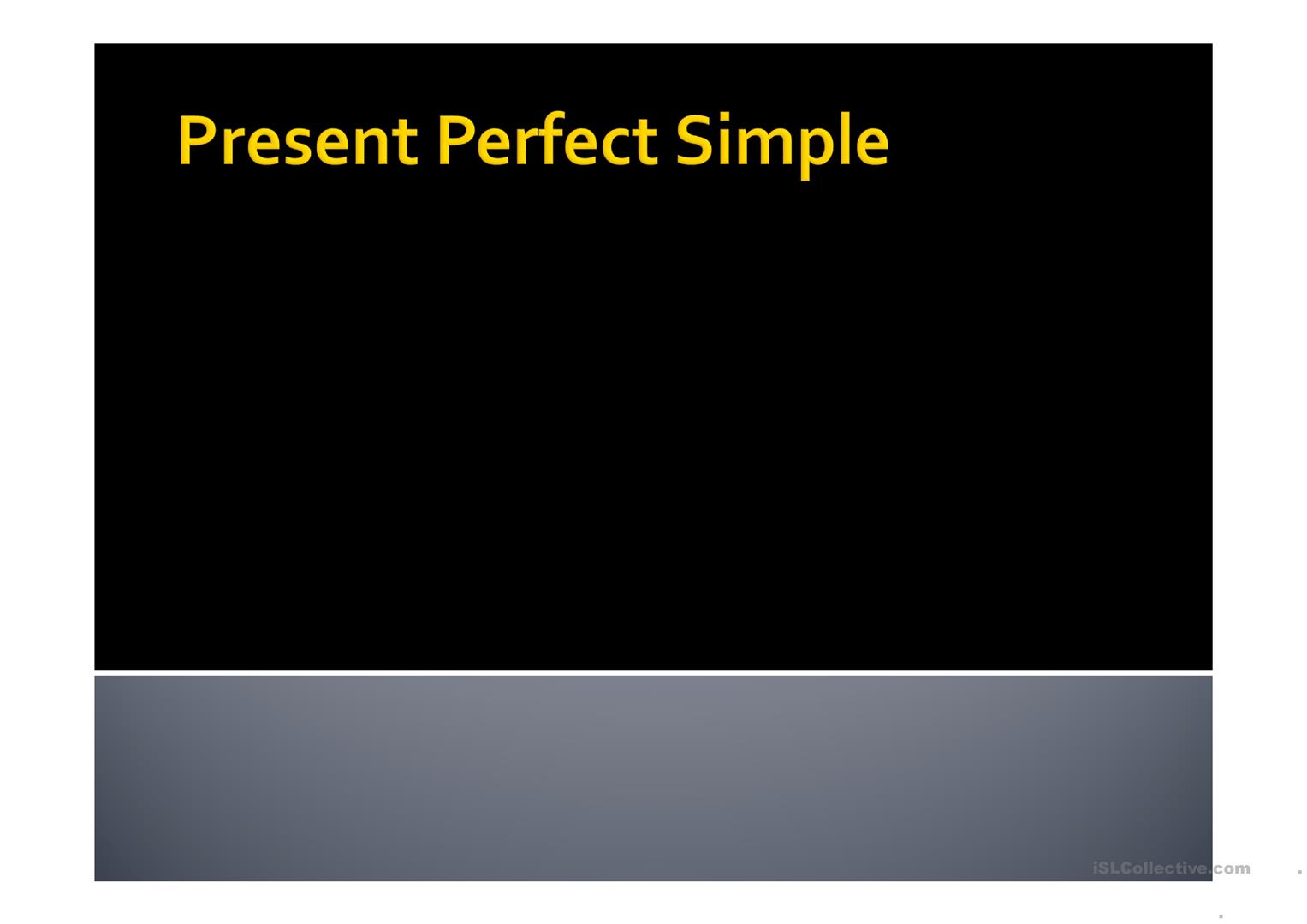 Present Perfect Simple Time Adverbials Already Just