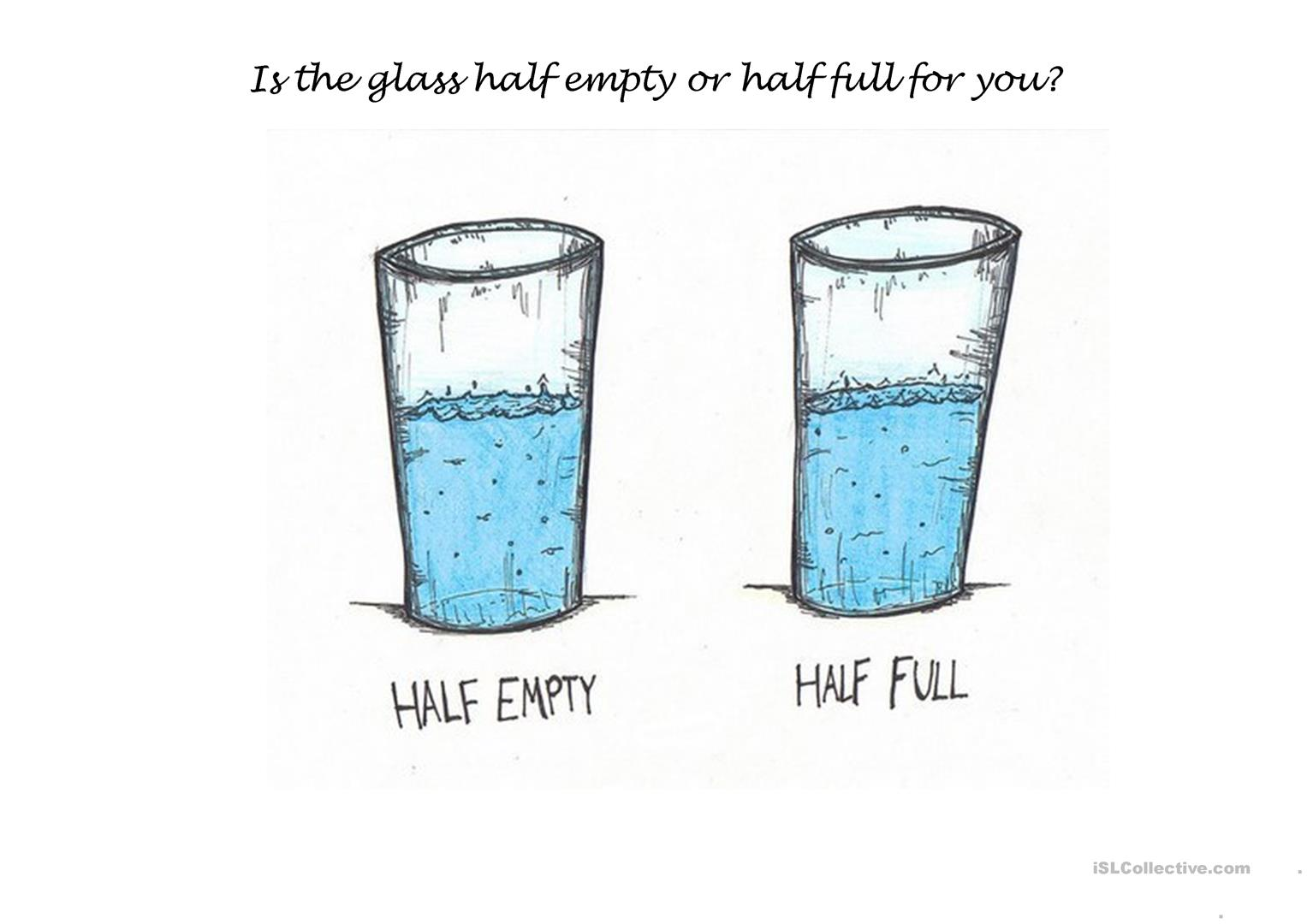 Is The Glass Half Empty Or Half Full For You Worksheet