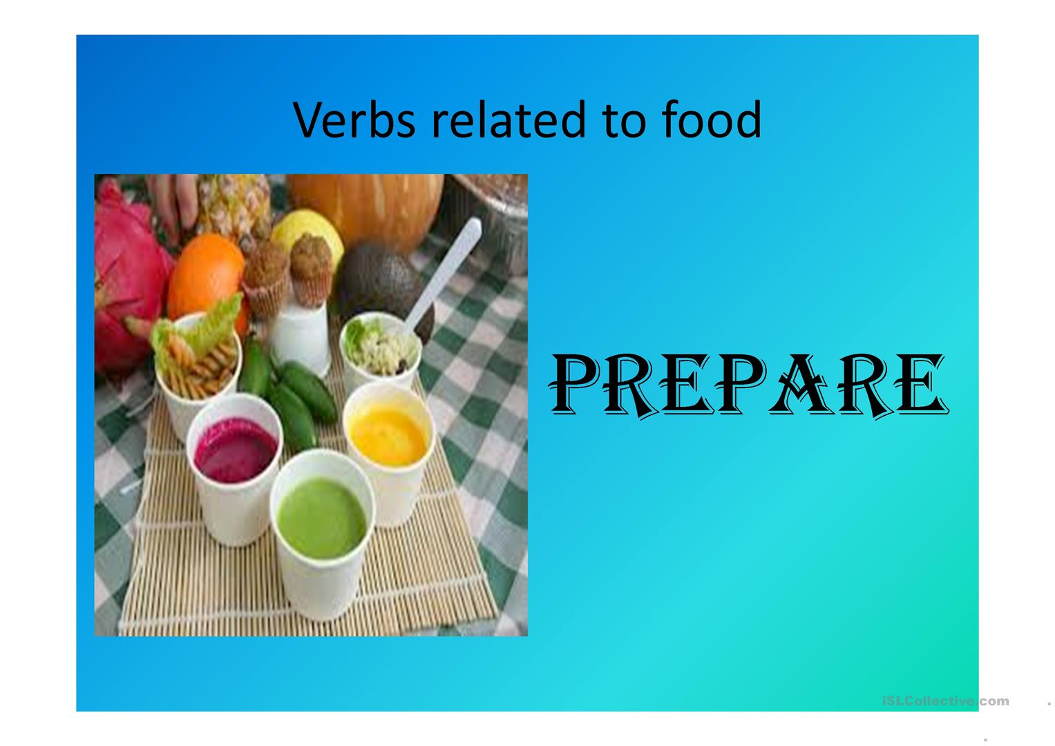 Food Verbs Cooking