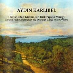 Osmanlı'dan Günümüze Piyano Müziği – Aydin Karlibel