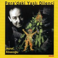 Pera'daki Yasli Dilenci – Murat Köseoglu