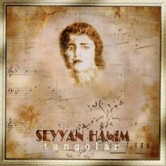 Tangolar – Seyyan Hanim