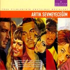 Yesilçam Sarkilari 2 – Artik Sevmeyecegim – Various Artists