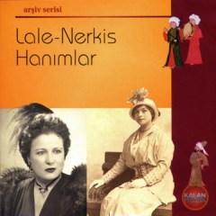 Lale – Nerkis Hanımlar – Lale ve Nerkis Hanımlar