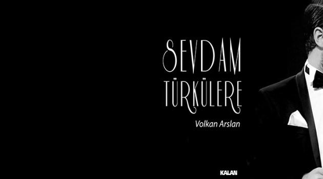 Sevdam Türkülere