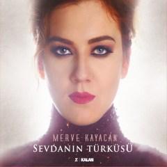 Sevdanın Türküsü – Merve Kayacan
