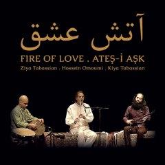 Fire of Love – Ziya Tabassian, Kiya Tabassian, Hossein Omoumi