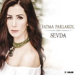 Sevda – Fatma Parlakol