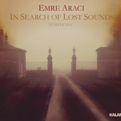 In Search Of Lost Sounds Symphony – Emre Aracı