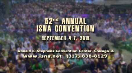 MUSLIMS IN CHICAGO TO HOLD ISNA 52ND ANNUAL CONVENTION