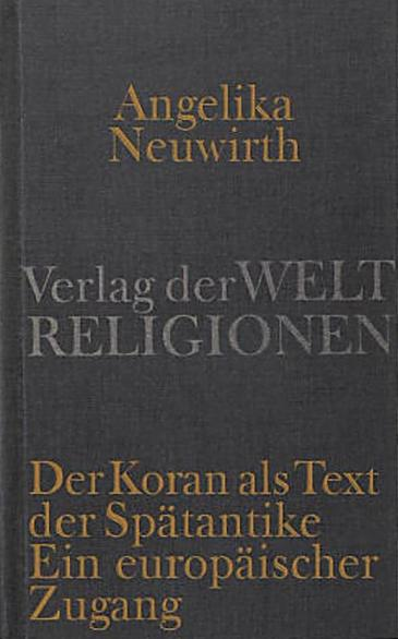 "Cover of Prof. Angelika Neuwirth's book ""Der Koran als Text der Spätantike"" (The Koran as a late antique text)"