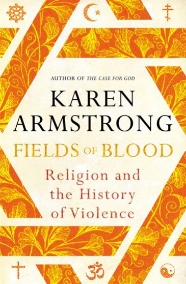 """Cover of Karen Armstrong's latest book """"Fields of Blood: Religion and the History of Violence"""" (source: Bodley Head/Random House Group)"""