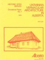 John Lehr. Ukrainian Vernacular Architecture in Alberta