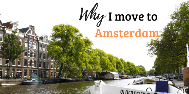 Why I move to Amsterdam? My story.