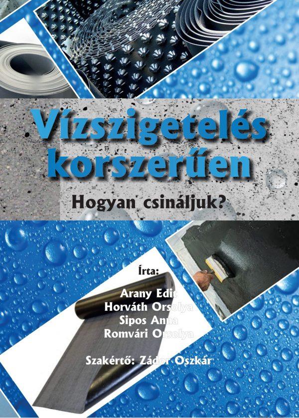 Vízszigetelés korszerűen - egy szakkönyv arról, hogyan álljuk útját a víznek