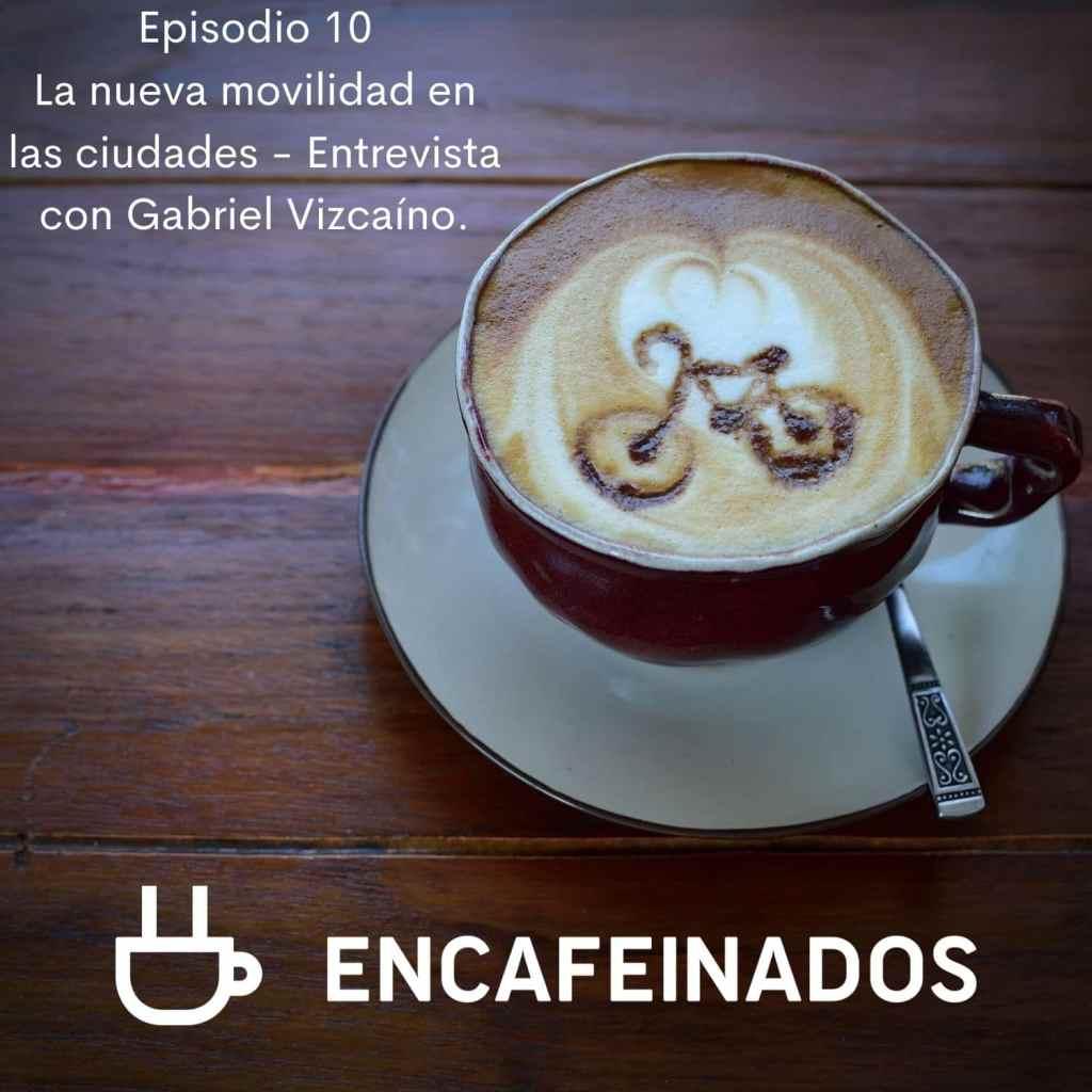 La nueva movilidad en las ciudades - Entrevista con Gabriel Vizcaíno.