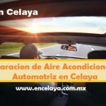 Reparacion de Aire Acondicionado Automotriz en Celaya