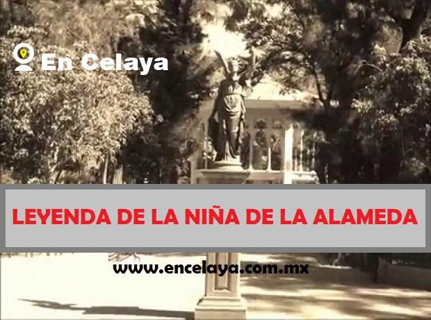 Leyendas de Celaya La Niña de la Alameda