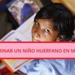 Apadrinar un Niño Huerfano en Mexico