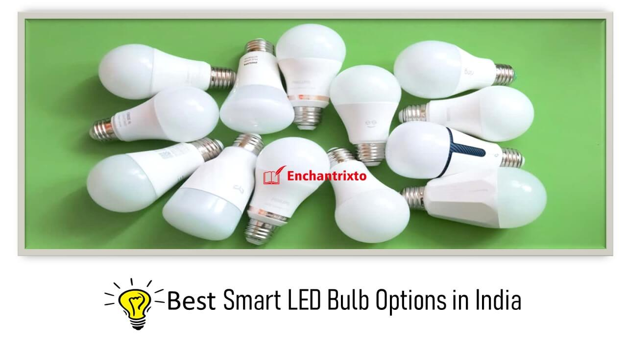 Best Smart LED Bulb Options in India to buy in 2021