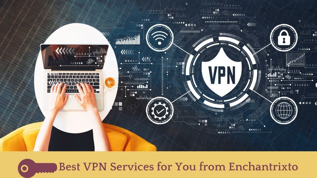 Best VPN Services on the Internet