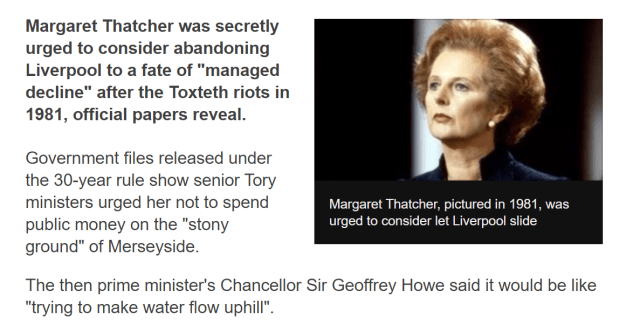 "Margaret Thatcher was secretly urged to consider abandoning Liverpool to a fate of ""managed decline"" after the Toxteth riots in 1981, official papers reveal."