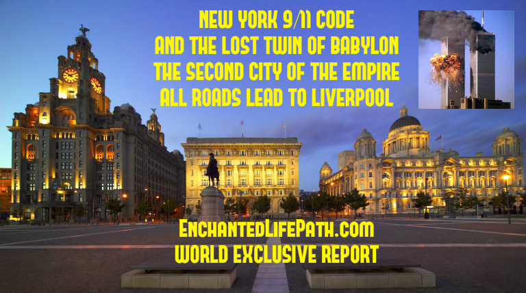 New York 9/11 Code And The Lost Twin of Babylon - The Second City of The Empire - All Roads Lead To Liverpool