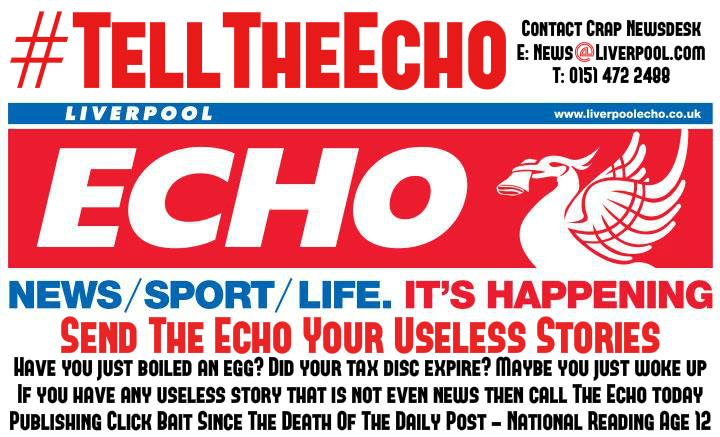 Liverpool Echo Publishing Useless News? #TellTheEcho Campaign Begins