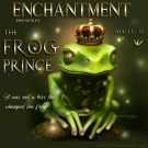 Enchantment presents: The Frog Prince!