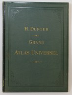 373. DUFOUR. Grand atlas universel.