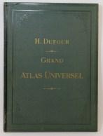 373. DUFOUR. Grand atlas universel.
