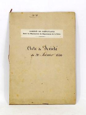 469. PHARMACIE. Documents imprimés et manuscrits. Acte fondateur de la Société de Prévoyance netre les pharmaciens du département de la Seine.