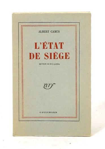 406. CAMUS. L'État de siège. Spectacle en trois parties. Paris, Gallimard, 1948.