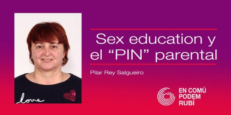 SEX EDUCATION Y EL PIN PARENTAL