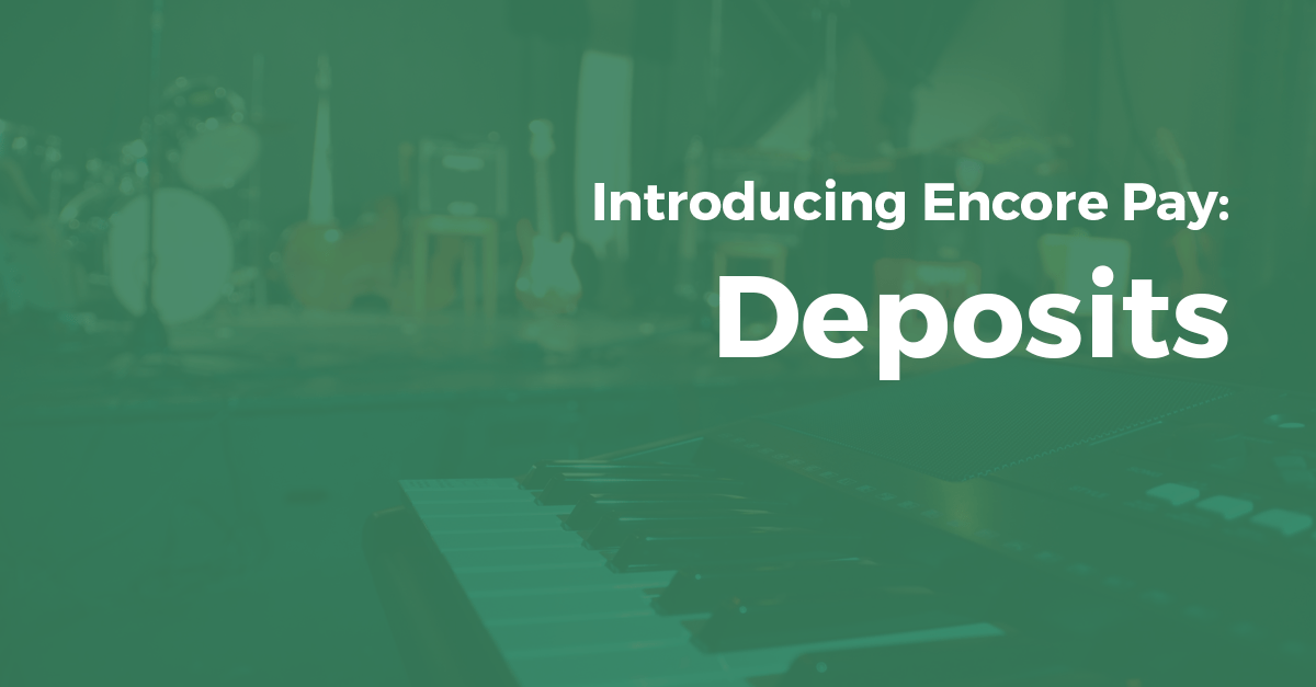 Introducing Encore Pay: Deposits