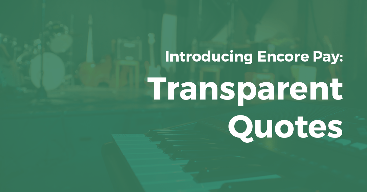 Introducing Encore Pay: Transparent Quotes