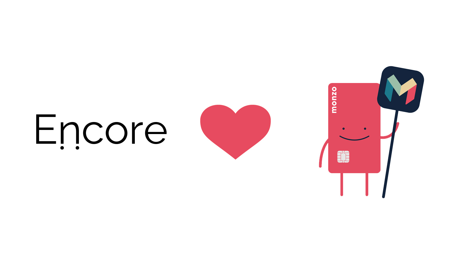 Encore loves Monzo