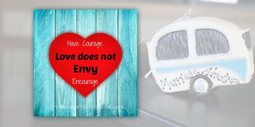 Love Does Not Envy – Give Generosity a Try Instead – Encourage Your Spouse!