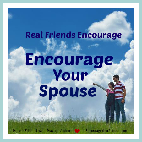 Be a Friend – Encourage Your Spouse