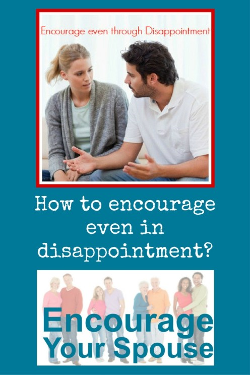 encourage in disappointment