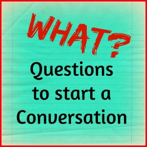 What questions to start a conversation