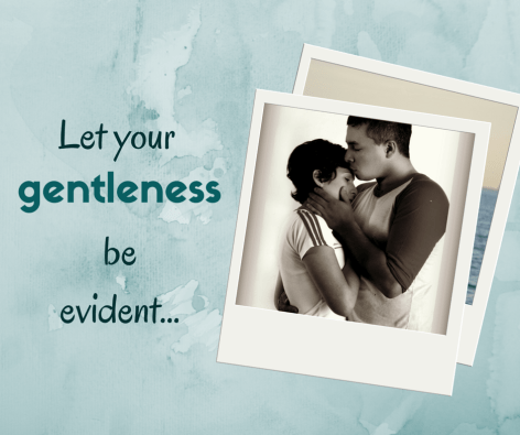 Let your gentleness be evident (1)